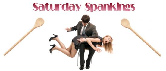 Saturday Spankings