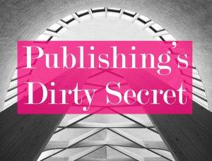 publishing dirty secret marketing self-publishing publishers writers marketing editing authors